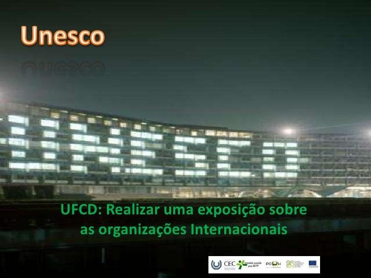 UFCD: Realizar uma exposição sobre  as organizações Internacionais
