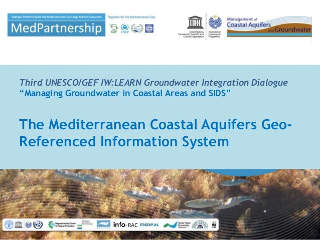 "Third UNESCO/GEF IW:LEARN Groundwater Integration Dialogue ""Managing Groundwater in Coastal Areas and SIDS"" The Mediterran..."