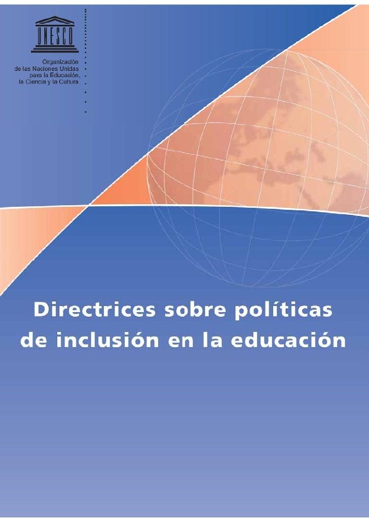 Directrices sobre políticasde inclusión en la educación