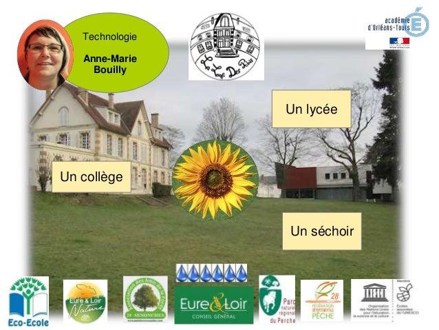 Un collège Un lycée Un séchoir Technologie Anne-Marie Bouilly