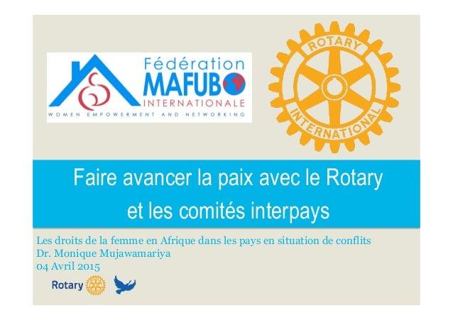 Faire avancer la paix avec le Rotary et les comités interpays Les droits de la femme en Afrique dans les pays en situation...