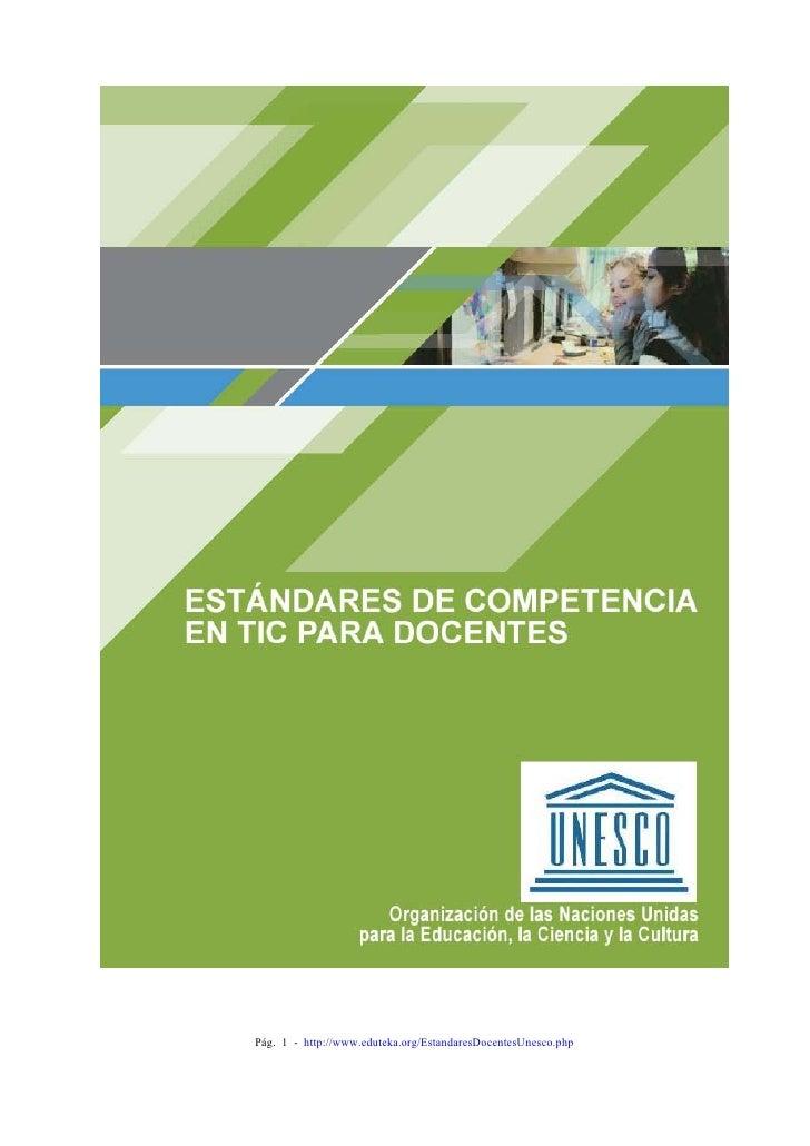 Pág. 1 - http://www.eduteka.org/EstandaresDocentesUnesco.php