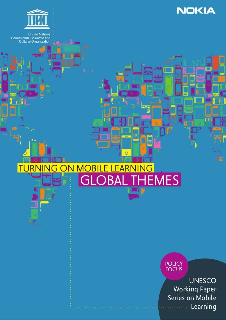 United NationsEducational, Scientific and    Cultural Organization    TURNING ON MOBILE LEARNING                           ...