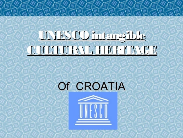 UNESCO intangibleCULTURAL HERITAGE    Of CROATIA