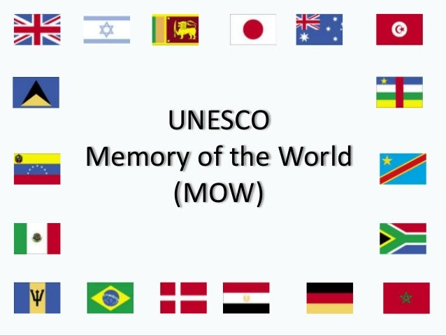 UNESCOMemory of the World     (MOW)