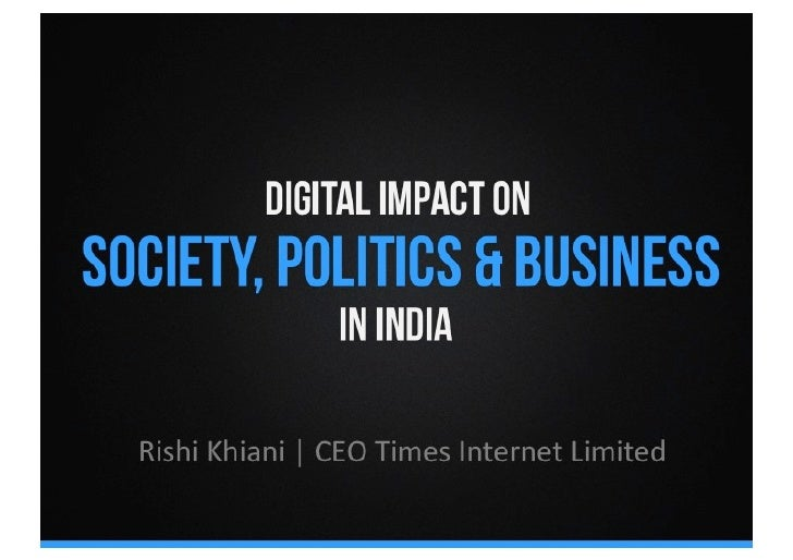 Digital Impact on Society, Politics & Business in India