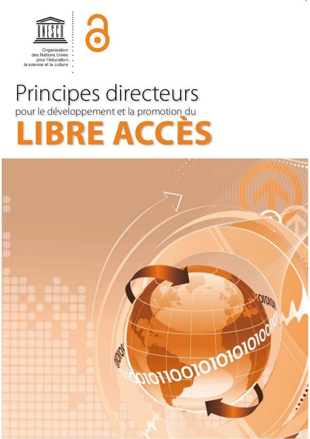 Principes directeurs pour le développement et la promotion du LIBRE ACCÈS Organisation des Nations Unies pour l'éducation,...