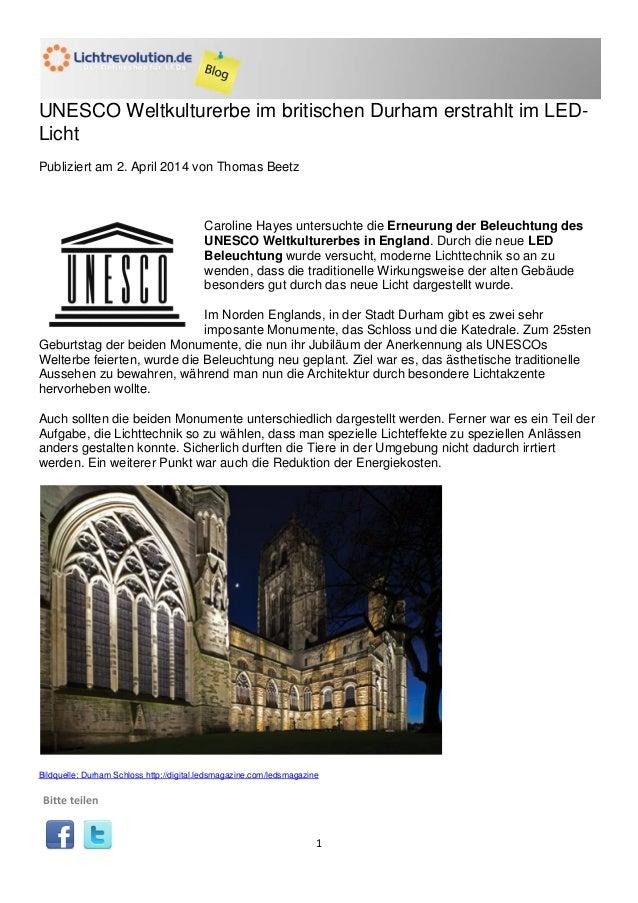 1 UNESCO Weltkulturerbe im britischen Durham erstrahlt im LED- Licht Publiziert am 2. April 2014 von Thomas Beetz Caroline...