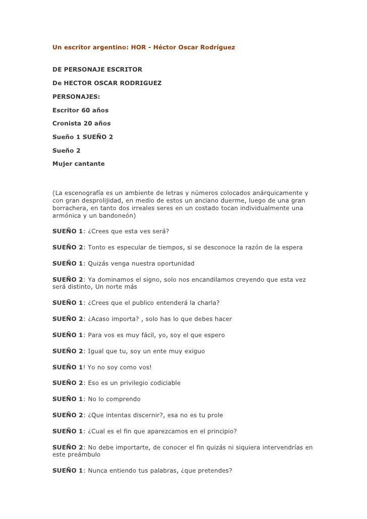Un escritor argentino: HOR - Héctor Oscar Rodríguez   DE PERSONAJE ESCRITOR  De HECTOR OSCAR RODRIGUEZ  PERSONAJES:  Escri...