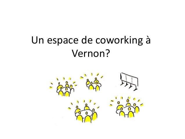 Un espace de coworking à Vernon?