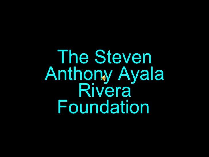 TheSteven Anthony Ayala Rivera Foundation