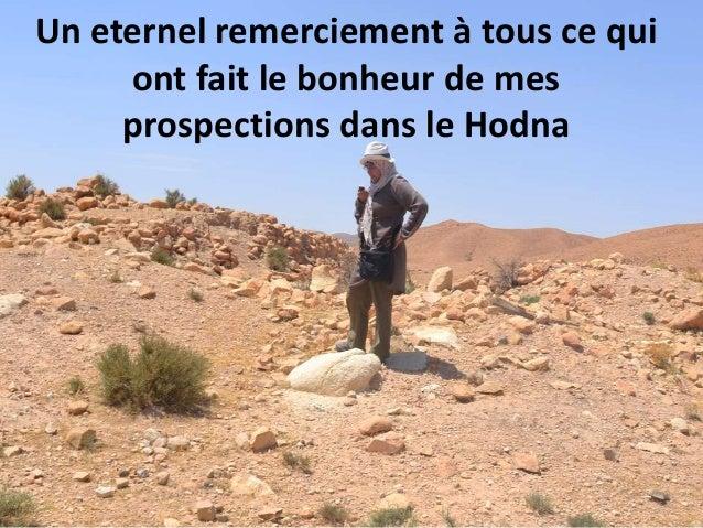 Un eternel remerciement à tous ce qui ont fait le bonheur de mes prospections dans le Hodna