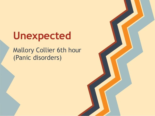 Unexpected, health 6th hour (panic disorders) mallory collier