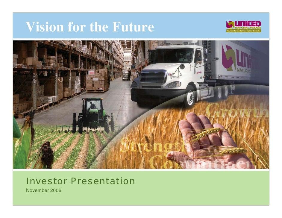 Vision for the Future     Investor Presentation November 2006 United Natural Foods    1