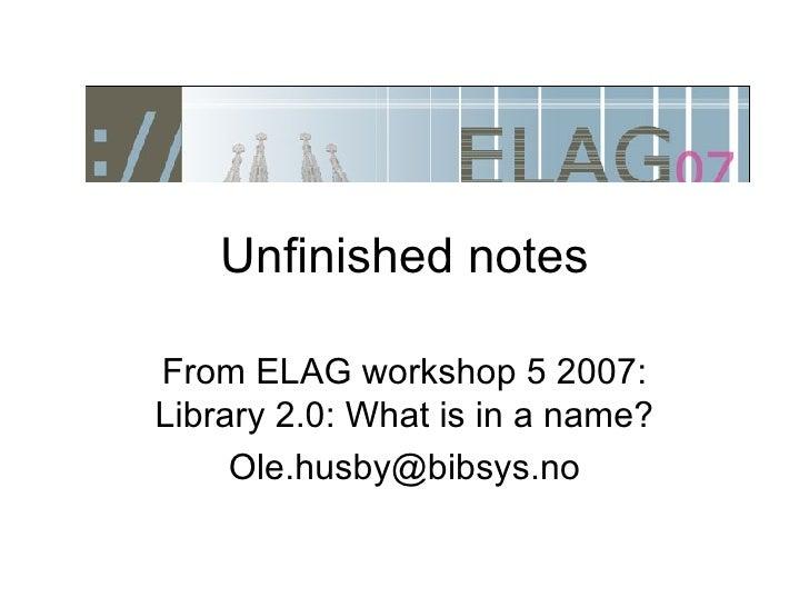 Unfinished notes from workshop 5 at ELAG 2007