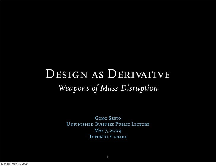 Design as Derivative: Weapons of Mass Disruption