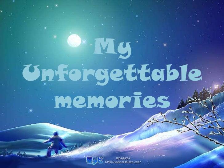 MyUnforgettable  memories
