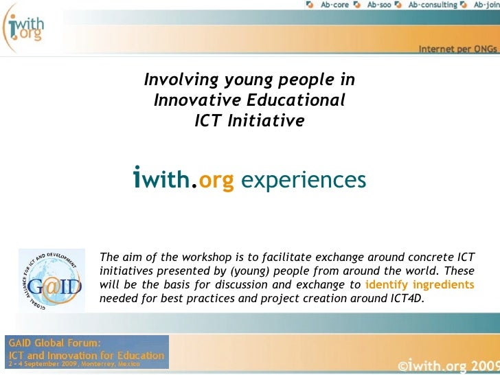 Involving young people in          Innovative Educational               ICT Initiative         iwith.org experiences  The ...