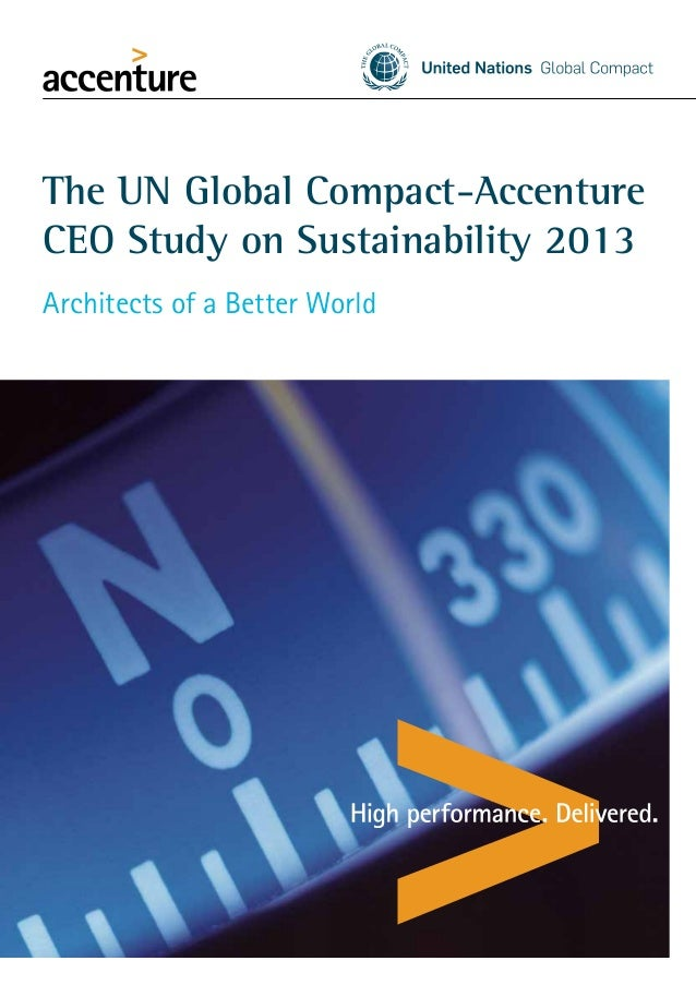 The UN Global Compact-Accenture CEO Study on Sustainability 2013 Architects of a Better World