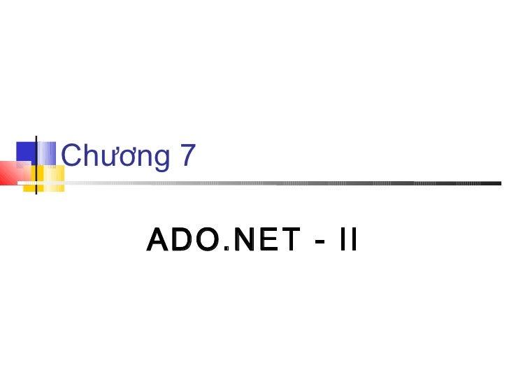 Chương 7     ADO.NET - II