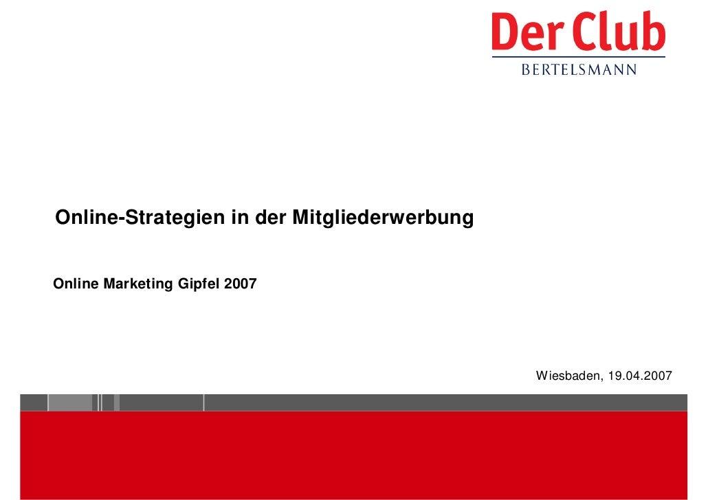 Online-Strategien in der Mitgliederwerbung   Online Marketing Gipfel 2007                                                 ...