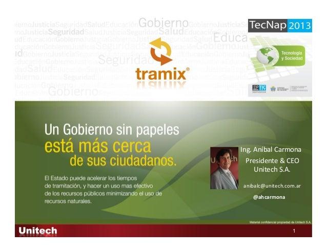 1Ing. Aníbal Carmona @ahcarmona Presidente & CEO Unitech S.A.  anibalc@unitech.com.ar