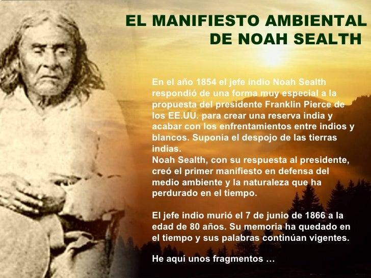 En el año 1854 el jefe indio Noah Sealth respondió de una forma muy especial a la propuesta del presidente Franklin Pierc...