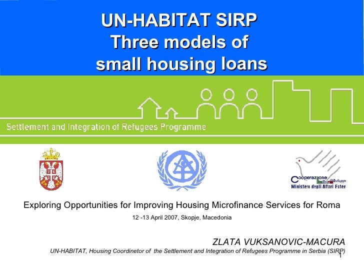 UN-HABITAT SIRP Three models of small housing loans