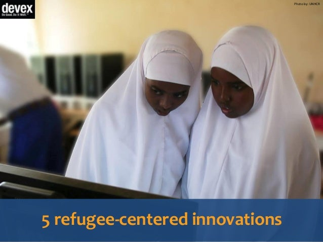 Photo by: UNHCR 5 refugee-centered innovations