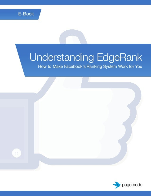 Understanding EdgeRank How to Make Facebook's Ranking System Work for You E-Book