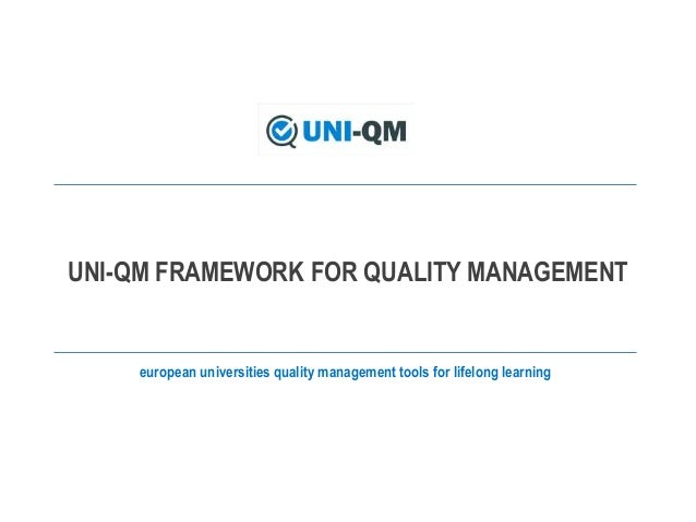 european universities quality management tools for lifelong learning UNI-QM FRAMEWORK FOR QUALITY MANAGEMENT