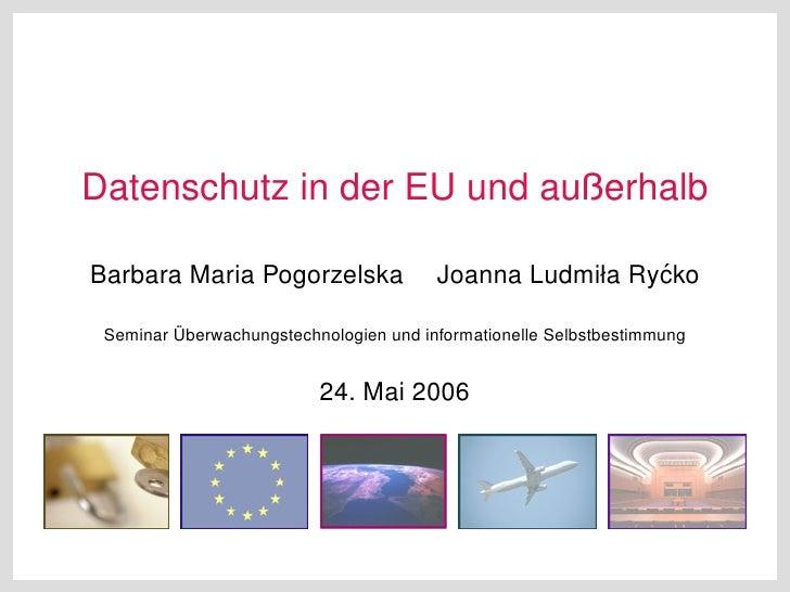 Datenschutz in der EU und außerhalb  Barbara Maria Pogorzelska               Joanna Ludmiła Ry´ ko                        ...