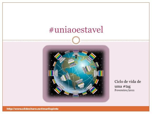 #uniaoestavel - ciclo de vida de uma #tag