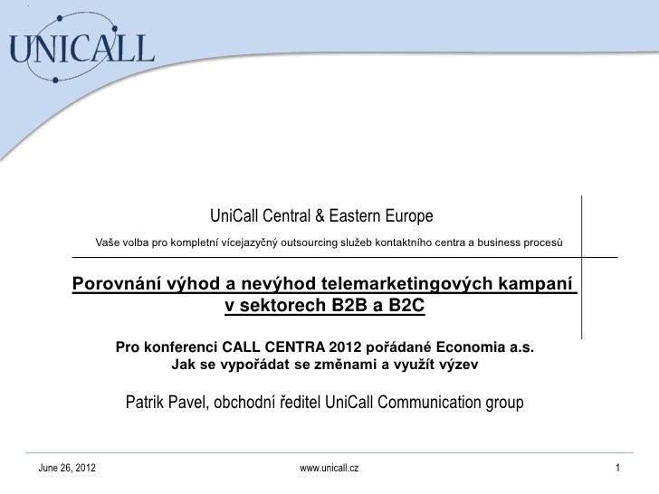UniCall Central & Eastern Europe            Vaše volba pro kompletní vícejazyčný outsourcing služeb kontaktního centra a b...