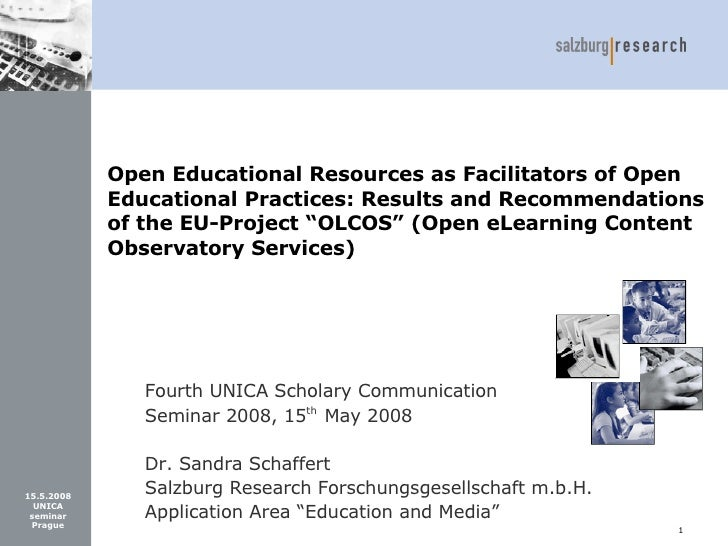 """Sandra Schaffert: Open Educational Resources as Facilitators of Open Educational Practices: Results and Recommendations of the EU-Project """"OLCOS"""""""
