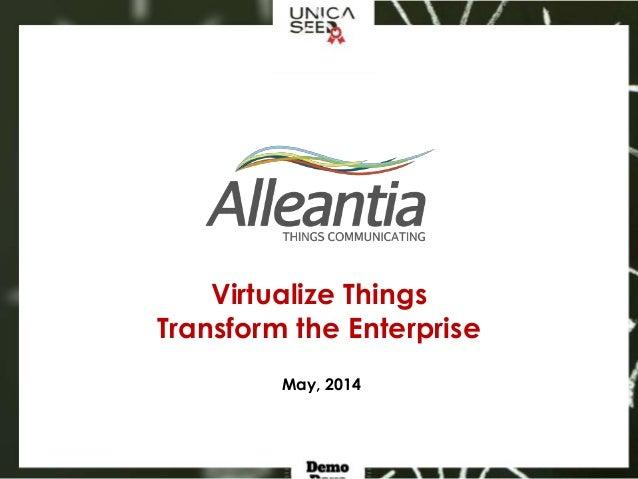 Virtualize Things Transform the Enterprise May, 2014
