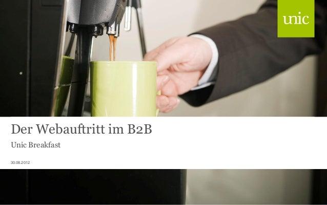 Der Webauftritt im B2B Unic Breakfast 30.08.2012