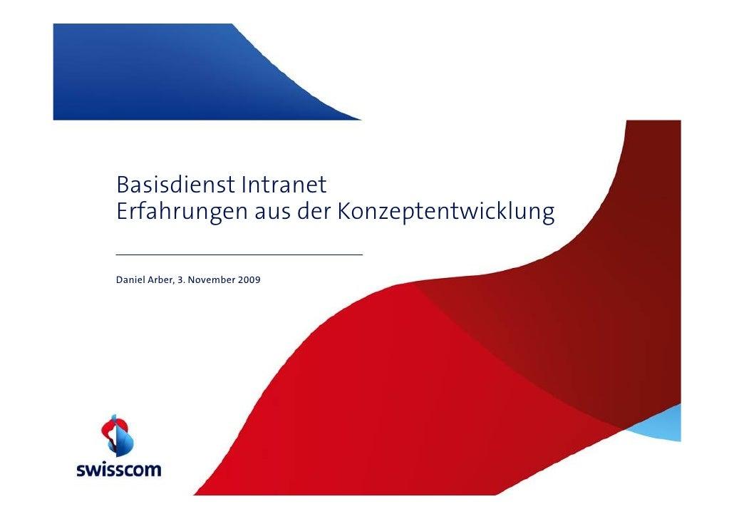 Basisdienst Intranet Erfahrungen aus der Konzeptentwicklung  Daniel Arber, 3. November 2009