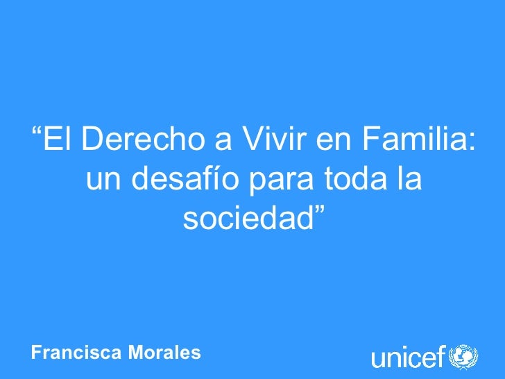 """Francisca Morales  """" El Derecho a Vivir en Familia: un desafío para toda la sociedad"""""""