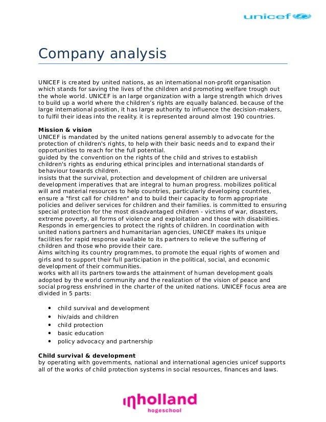Company analysis UNICEF is created by united nations, as an international non-profit organisation which stands for saving ...