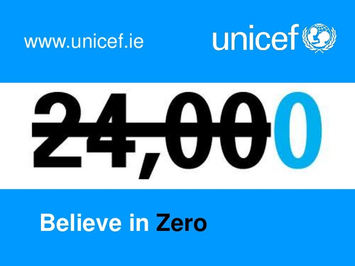 www.unicef.ie Believe in Zero