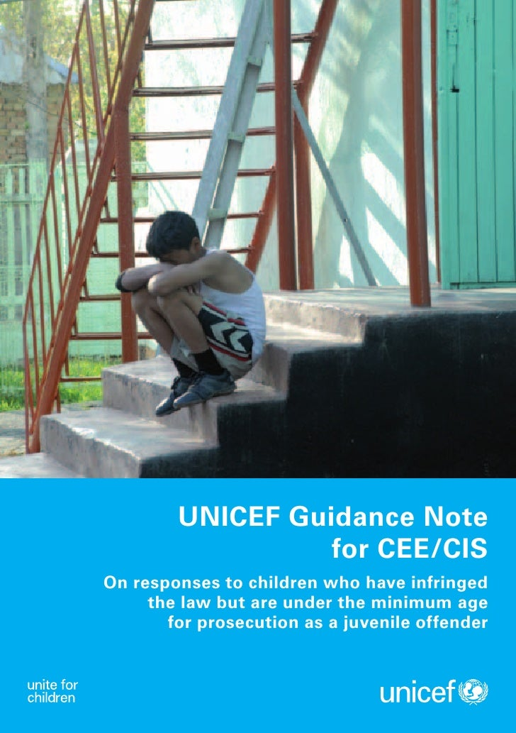 UNICEF Guidance Note                   for CEE/CIS On responses to children who have infringed      the law but are under ...