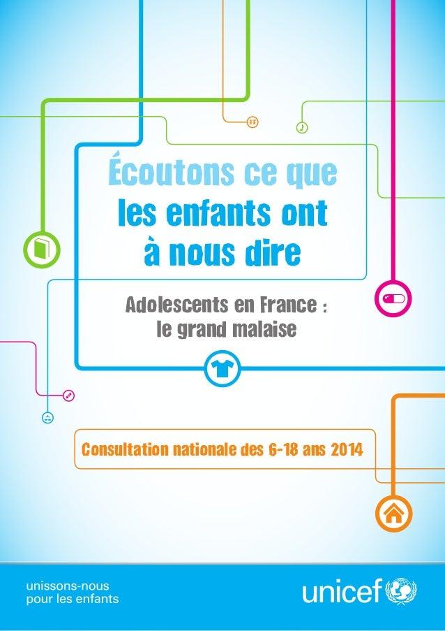 Consultation nationale des 6-18 ans 2014  Adolescents en France :  le grand malaise  Écoutons ce que  les enfants ont  à n...