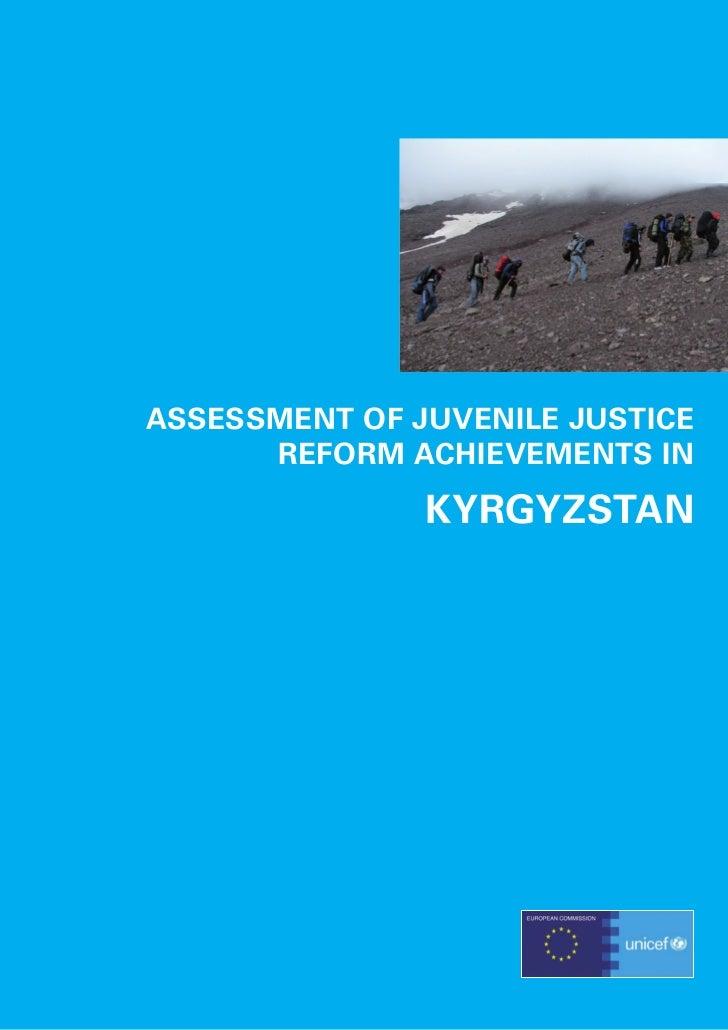 ASSESSMENT OF JUVENILE JUSTICE      REFORM ACHIEVEMENTS IN               KYRGYZSTAN