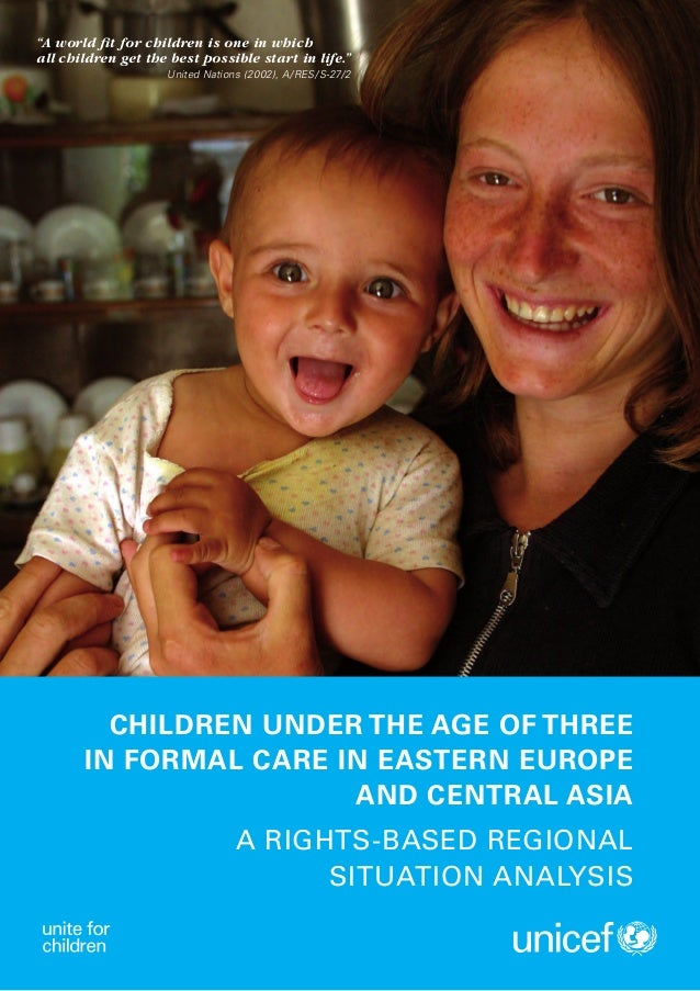Children under the age of three in formal care in Eastern Europe and Central Asia - A rights-based regional situation analysis