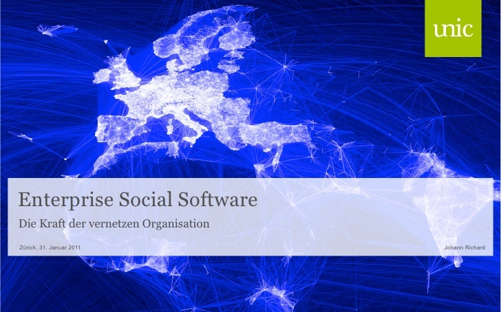 Unic AG - Enterprise Social Software - Die Kraft der vernetzen Organisation