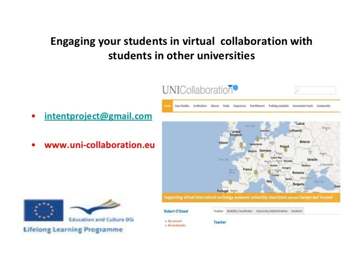 Engaging your students in virtual collaboration with               students in other universities• intentproject@gmail.com...