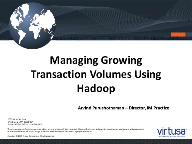 Managing Growing Transaction Volumes Using Hadoop
