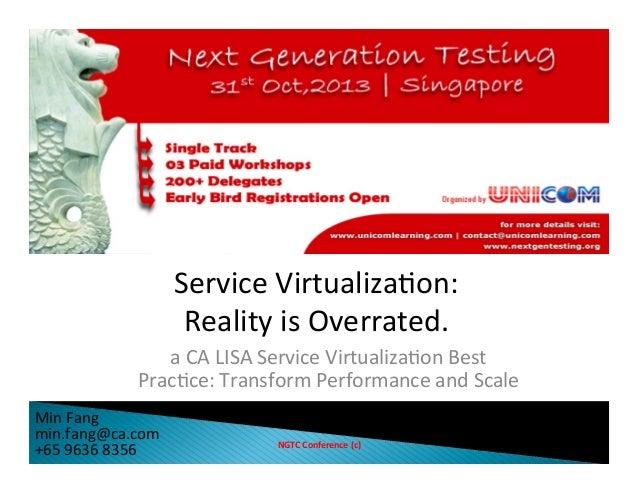 Service Virtualization - Next Gen Testing Conference Singapore 2013