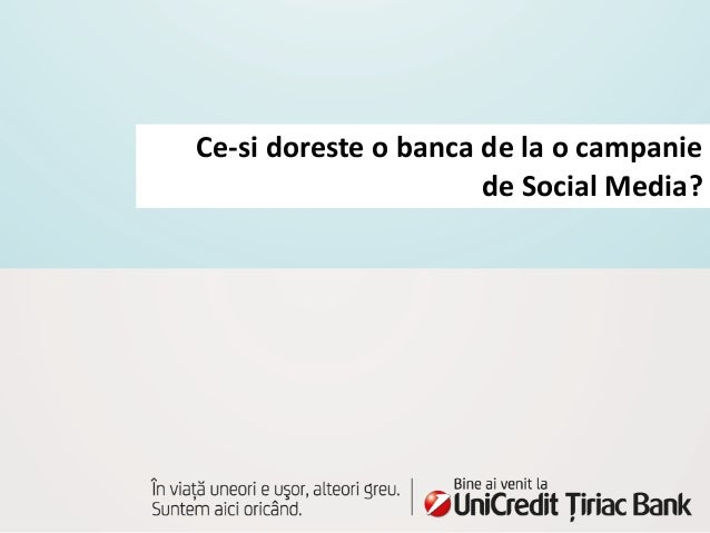 Ce-si doreste o banca de la o campanie de Social Media?